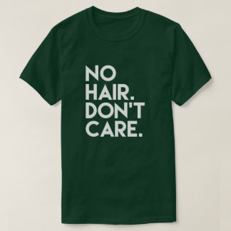 No hair don't care funny shirt for bald men