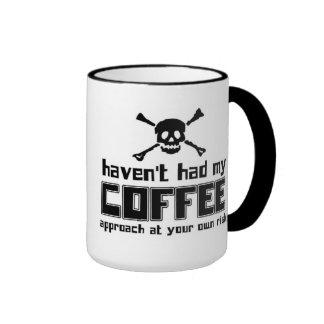 No han tenido mi café - taza
