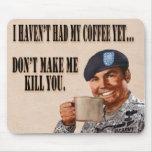 No han tenido mi coffe todavía tapete de ratón
