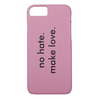 No Hate.  Make love. iPhone 8/7 Case