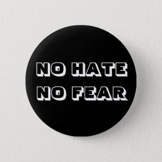 No hate no fear badge pinback button