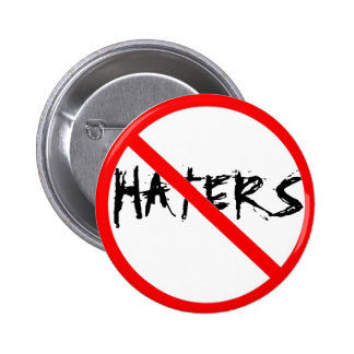 NO HATERS PINBACK BUTTON