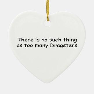 No hay cosa tal como demasiado Dragsters Adorno Navideño De Cerámica En Forma De Corazón