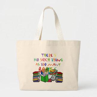 ¡No hay cosa tal como demasiados libros! Bolsa Tela Grande