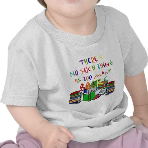 ¡No hay cosa tal como demasiados libros! Camiseta