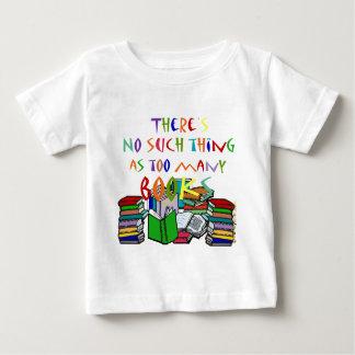 ¡No hay cosa tal como demasiados libros! Playera De Bebé