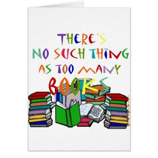 ¡No hay cosa tal como demasiados libros! Tarjeta De Felicitación