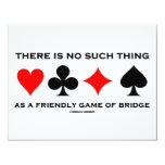 No hay cosa tal como el juego amistoso del puente anuncios personalizados