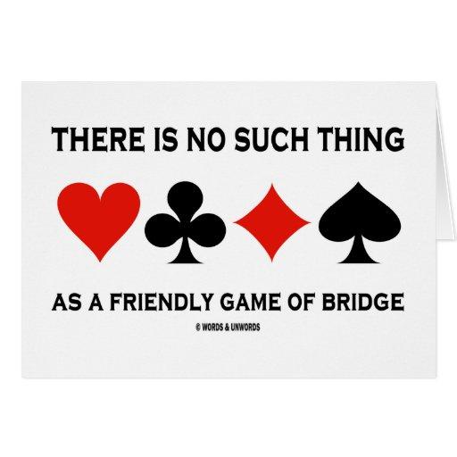 No hay cosa tal como el juego amistoso del puente tarjetón