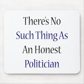 No hay cosa tal como un político honesto alfombrillas de raton