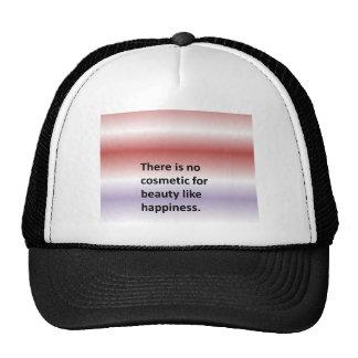 No hay cosmético para la belleza como felicidad gorras de camionero