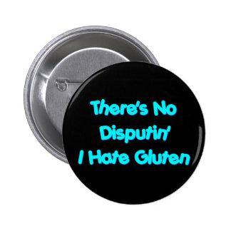 No hay Disputin que odio el gluten Pin Redondo De 2 Pulgadas