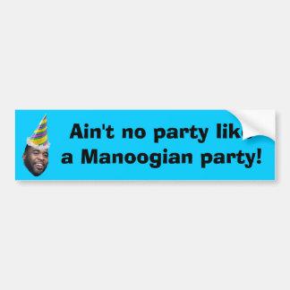 ¡No hay fiesta como un fiesta de Manoogian! Etiqueta De Parachoque