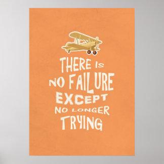No hay fracaso a menos que no más el intentar cite póster