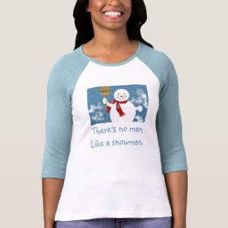 No hay hombre como un Snowman. Camiseta