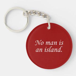 No hay hombre una isla llavero redondo acrílico a una cara