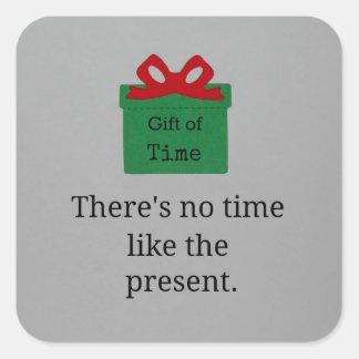 No hay hora como el presente pegatina cuadrada