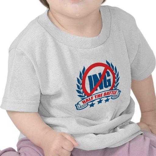 No hay Ing mitad de la batalla Camisetas