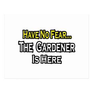 No hay jardinero del miedo… aquí tarjeta postal