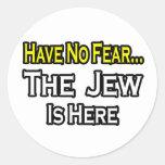 No hay judío del miedo… aquí etiqueta redonda