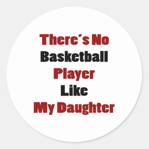 No hay jugador de básquet como mi hija etiqueta redonda