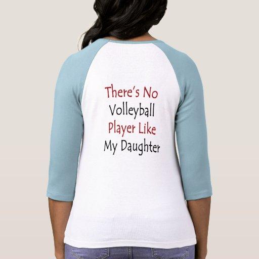 No hay jugador de voleibol como mi hija camisetas