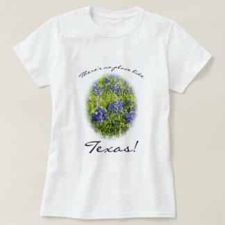 No hay lugar como la camiseta de Tejas Blubonnet Playera