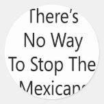 No hay manera de parar a los mexicanos etiquetas redondas
