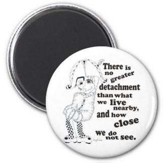 No hay mayor separación que qué vivimos. imán redondo 5 cm