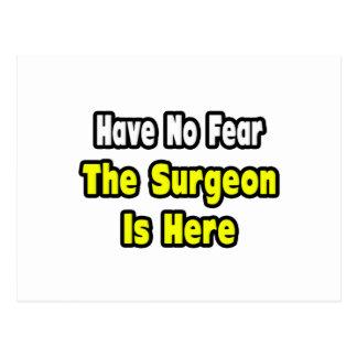 No hay miedo, el cirujano aquí postales