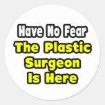 No hay miedo, el cirujano plástico aquí pegatina redonda