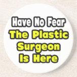 No hay miedo, el cirujano plástico aquí posavasos cerveza