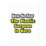 No hay miedo, el cirujano plástico aquí postal