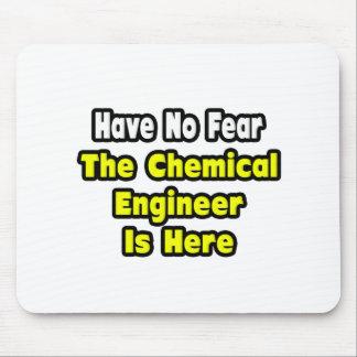 No hay miedo, el ingeniero químico aquí alfombrilla de ratón