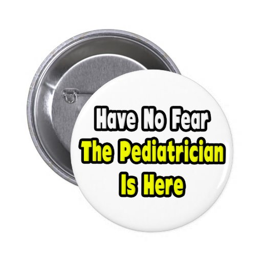 No hay miedo, el pediatra aquí pin redondo 5 cm