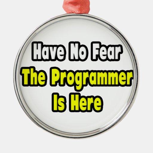 No hay miedo, el programador aquí ornamente de reyes