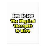No hay miedo, el terapeuta físico aquí postales