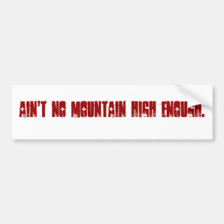 No hay montaña arriba bastante etiqueta de parachoque