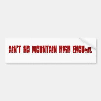 No hay montaña arriba bastante pegatina para auto