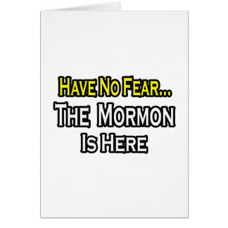 No hay mormón del miedo… aquí tarjeta de felicitación