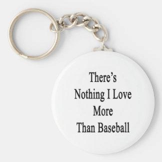 No hay nada amor de I más que béisbol Llavero Redondo Tipo Pin