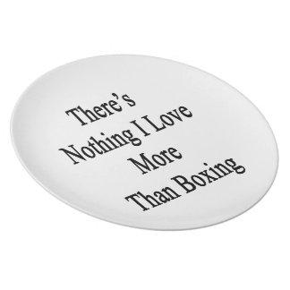 No hay nada amor de I más que el boxeo Platos De Comidas