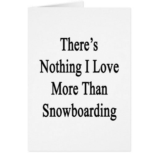 No hay nada amor de I más que snowboard Felicitaciones