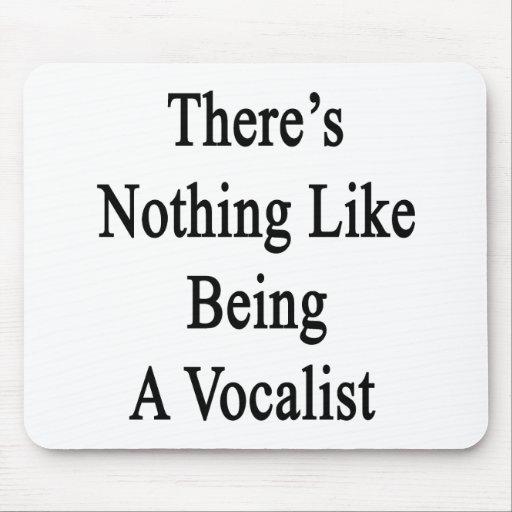 No hay nada como ser vocalista alfombrilla de ratones