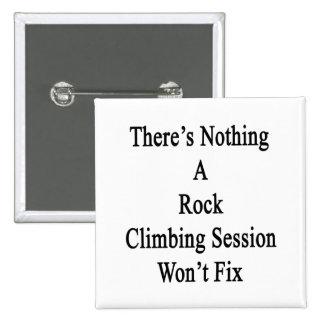 No hay nada que una sesión de la escalada no pin cuadrado