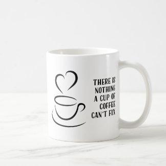 No hay nada que una taza de café no puede fijar