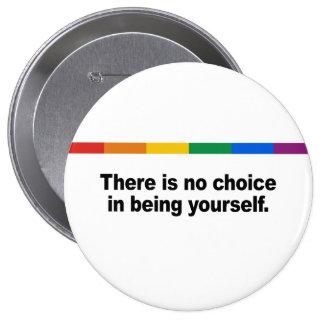 No hay opción en ser usted mismo pin redondo de 4 pulgadas