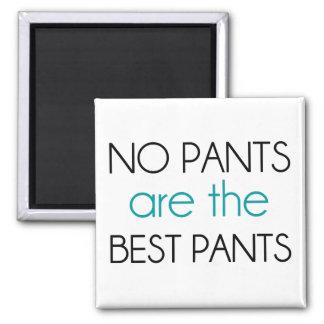 No hay pantalones los mejores pantalones imán cuadrado