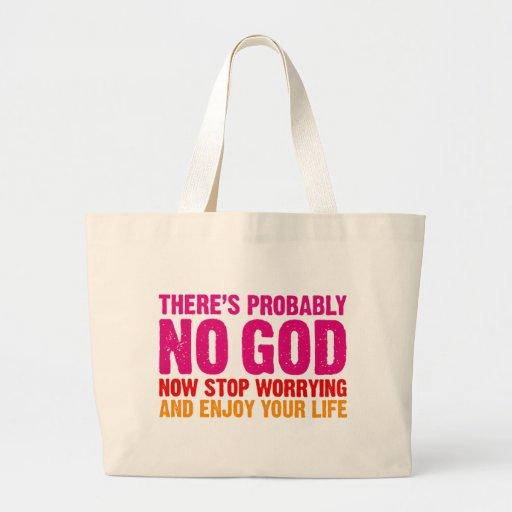 No hay probablemente dios, ahora para el preocupar bolsa tela grande