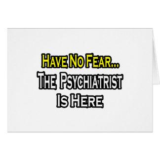 No hay psiquiatra del miedo… aquí felicitacion